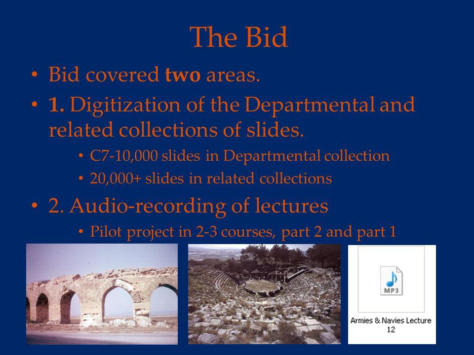 The Bid Bid covered two areas.1.