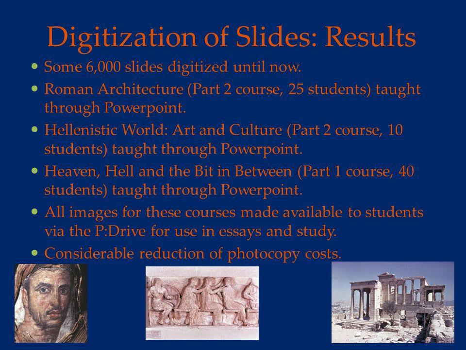 Digitization of Slides: Results Some 6,000 slides digitized until now.