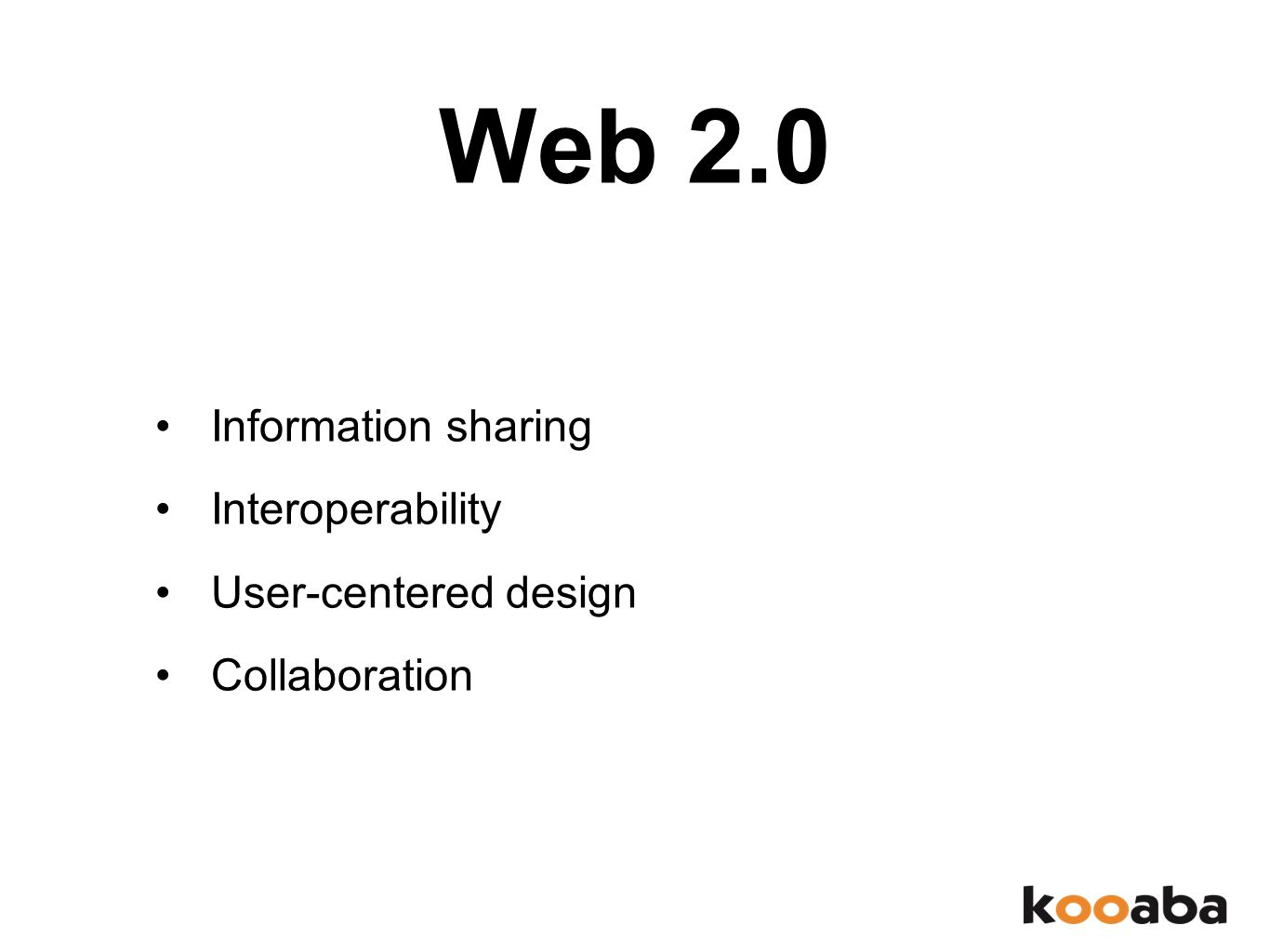 Information sharing Interoperability User-centered design Collaboration Web 2.0