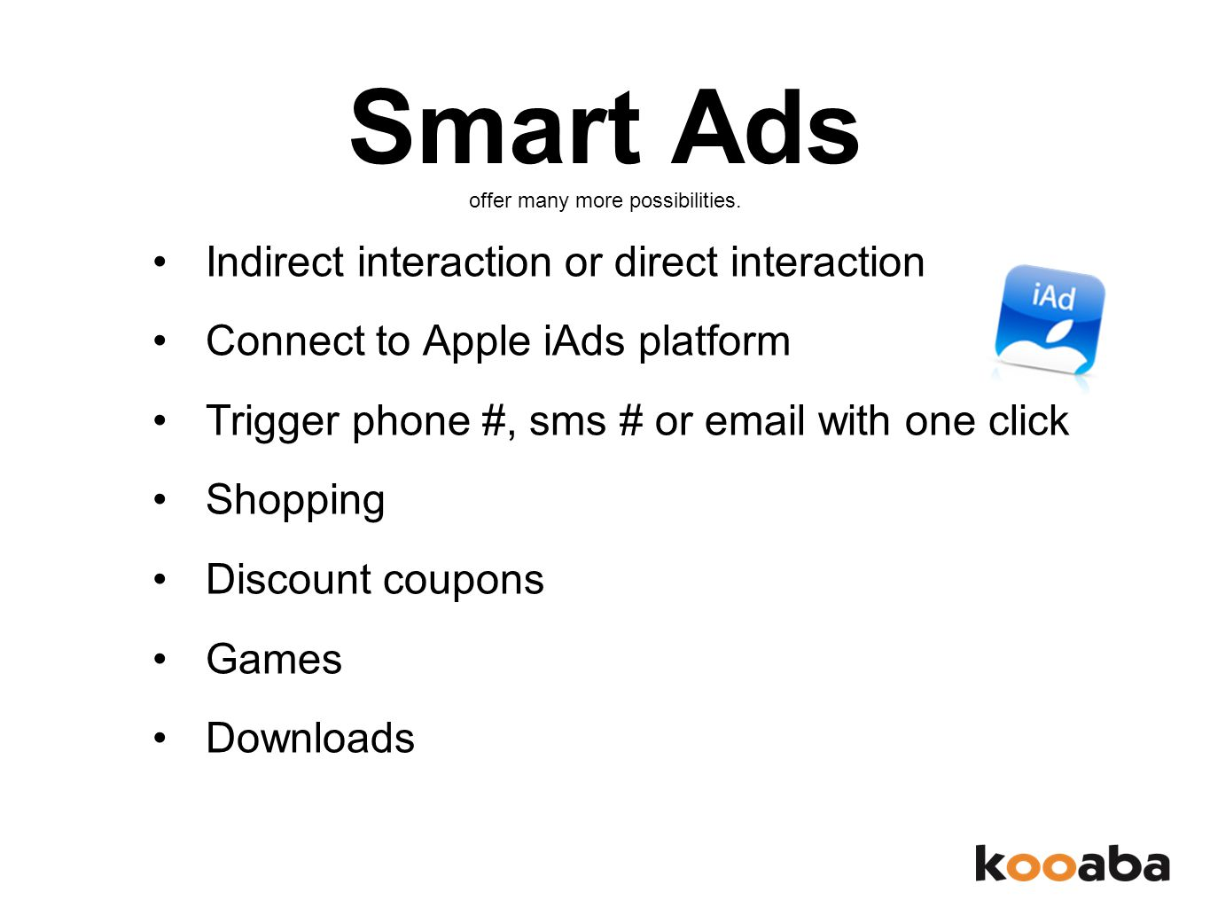 Smart Ads offer many more possibilities.