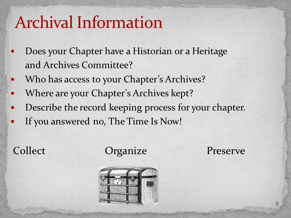 Assist participants in developing a better understanding of the necessity of archiving and maintaining local chapter records.