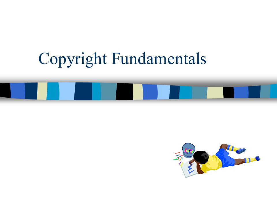 Copyright Fundamentals