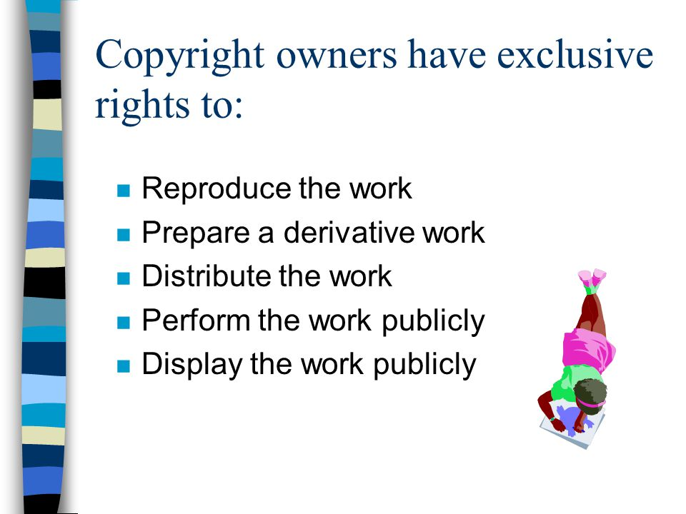 Establishing Copyright n In the USA, everything created privately and originally after April 1, 1989 is copyrighted and protected whether it has a notice or not.