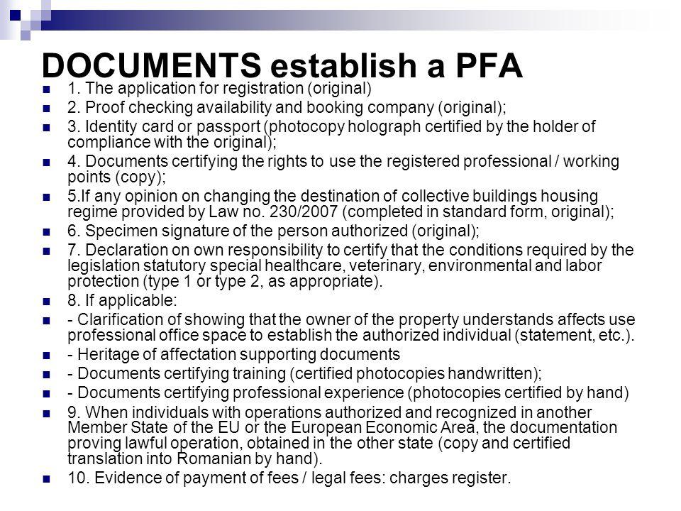 DOCUMENTS establish a PFA 1.The application for registration (original) 2.