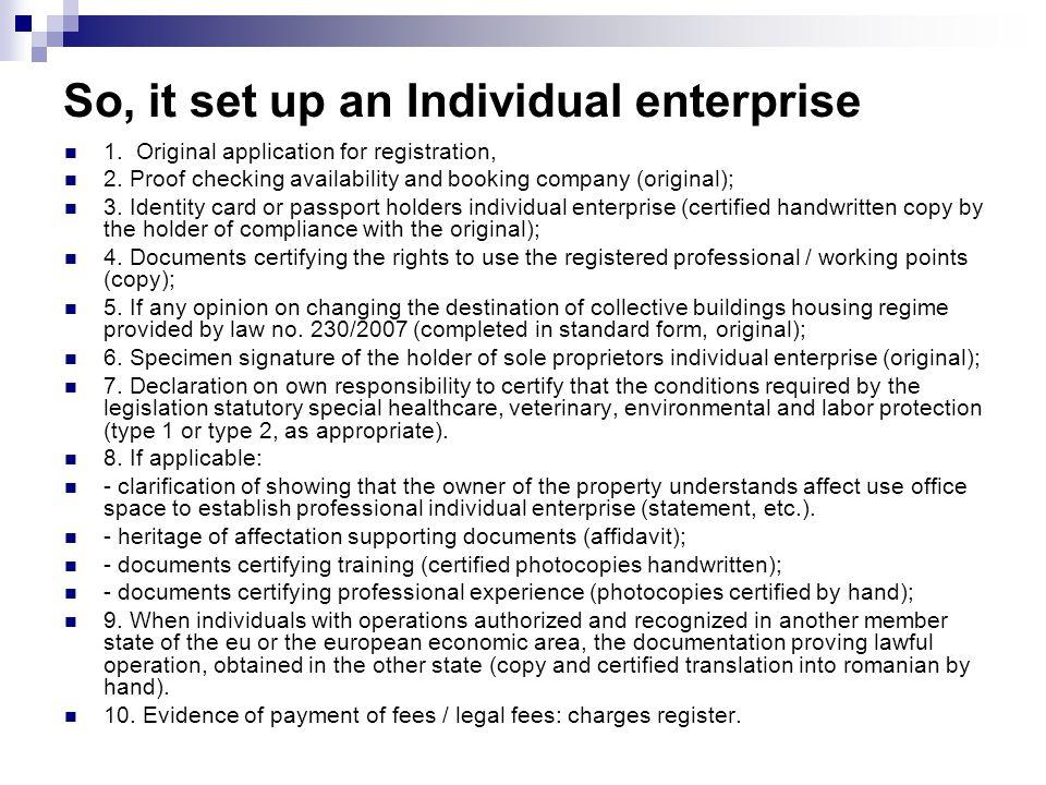 So, it set up an Individual enterprise 1.Original application for registration, 2.