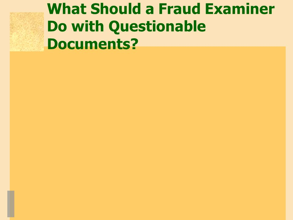 What Should a Fraud Examiner Do with Questionable Documents?