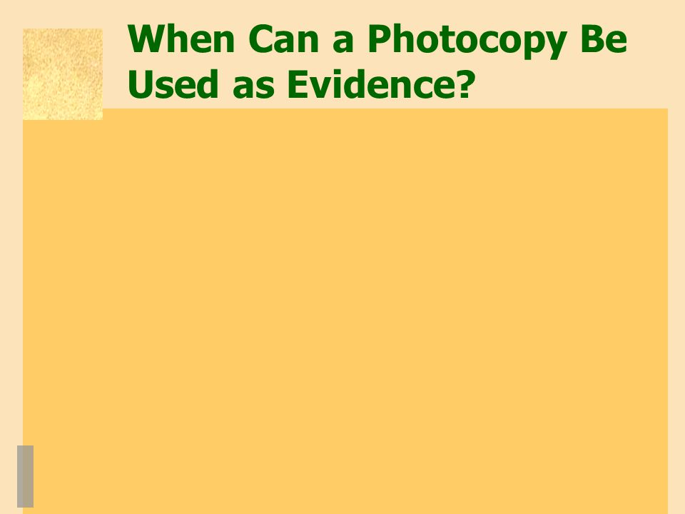 When Can a Photocopy Be Used as Evidence?