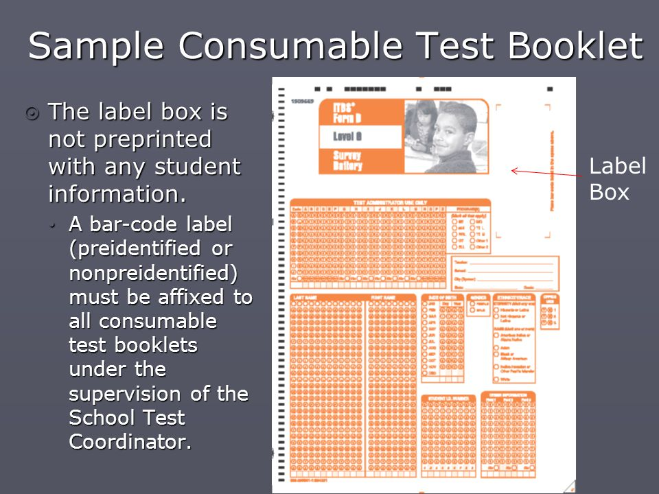 Sample Consumable Test Booklet  The label box is not preprinted with any student information.