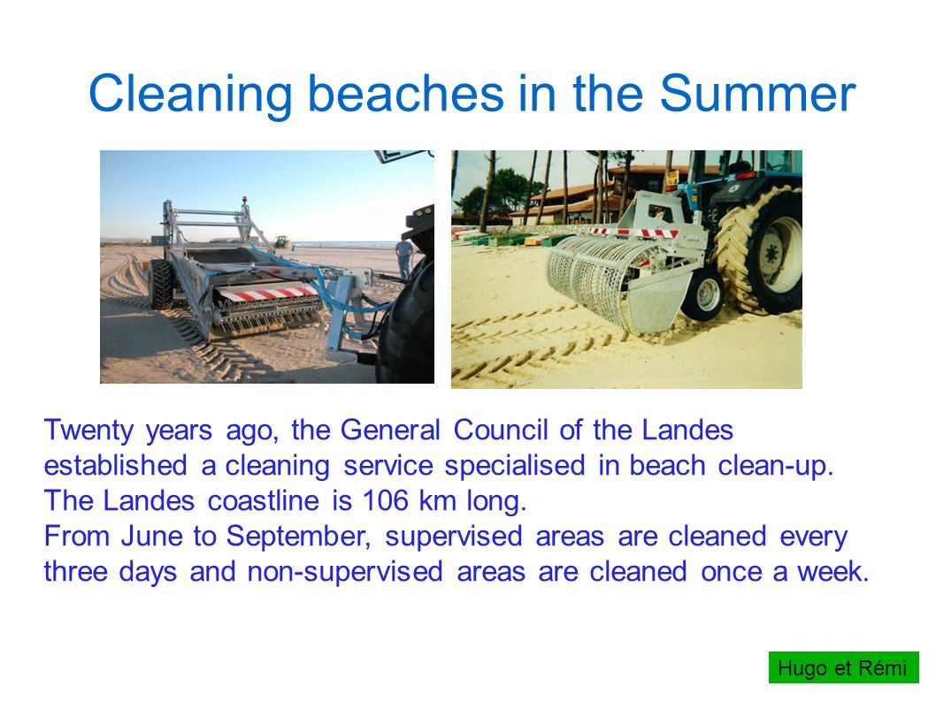 Cleaning beaches in the Summer Twenty years ago, the General Council of the Landes established a cleaning service specialised in beach clean-up.