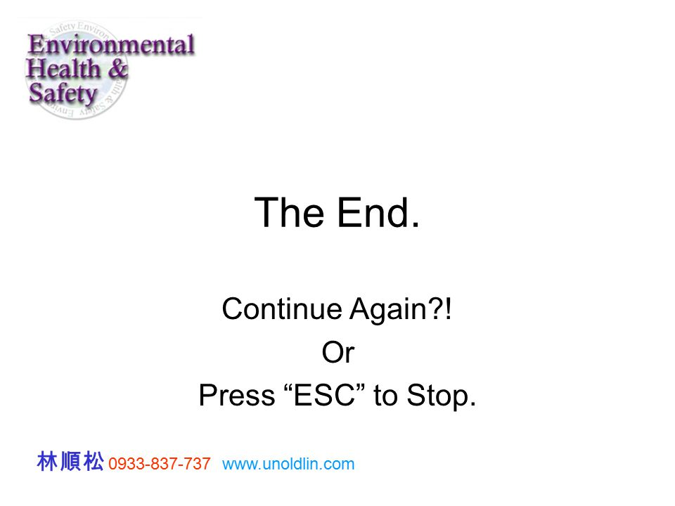 "The End. Continue Again?! Or Press ""ESC"" to Stop. 林順松 0933-837-737 www.unoldlin.com"