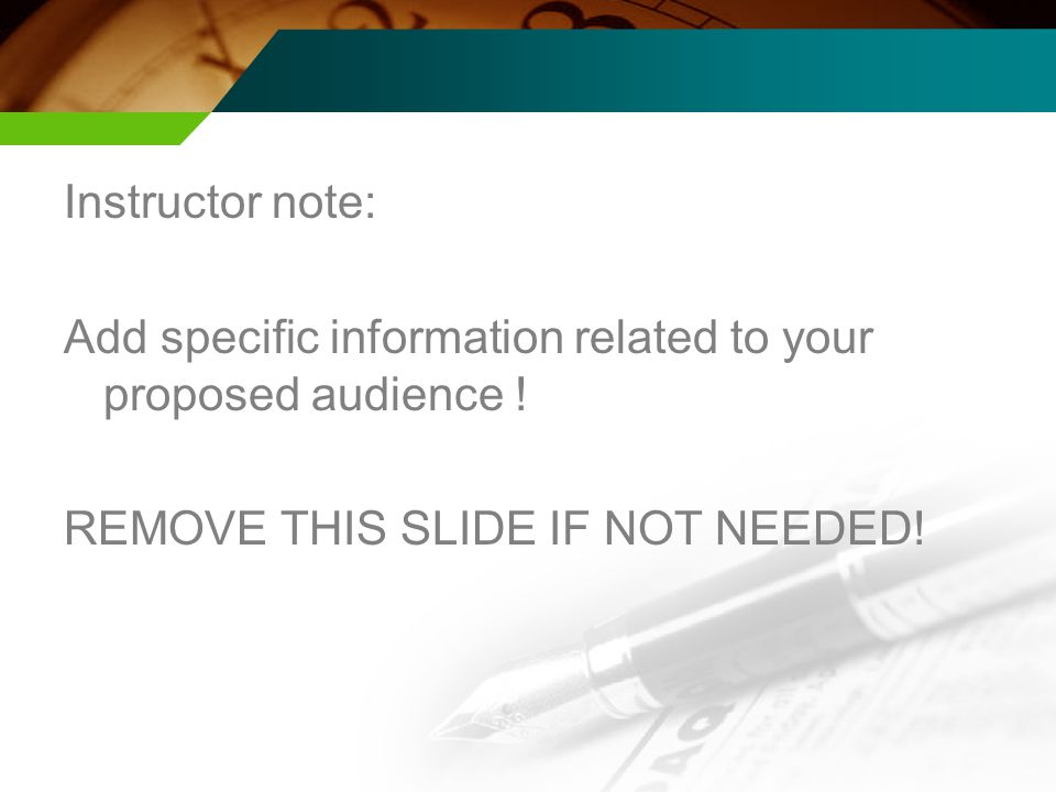 Instructor note: Add specific information related to your proposed audience ! REMOVE THIS SLIDE IF NOT NEEDED!