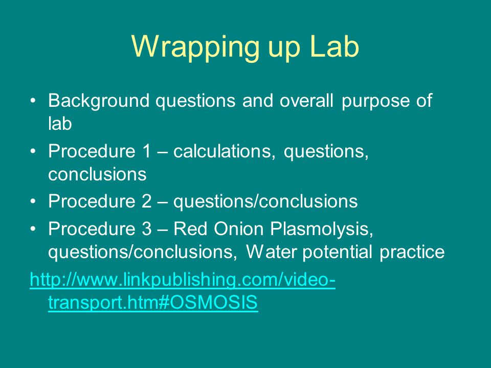 Wrapping up Lab Background questions and overall purpose of lab Procedure 1 – calculations, questions, conclusions Procedure 2 – questions/conclusions