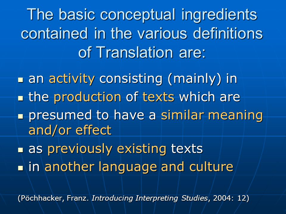 The illusion of a fixed object of study There cannot be an objective definition fixing, once and for all, the 'true meaning' or 'essence' of what we perceive or believe something (in this case translation) to be like.