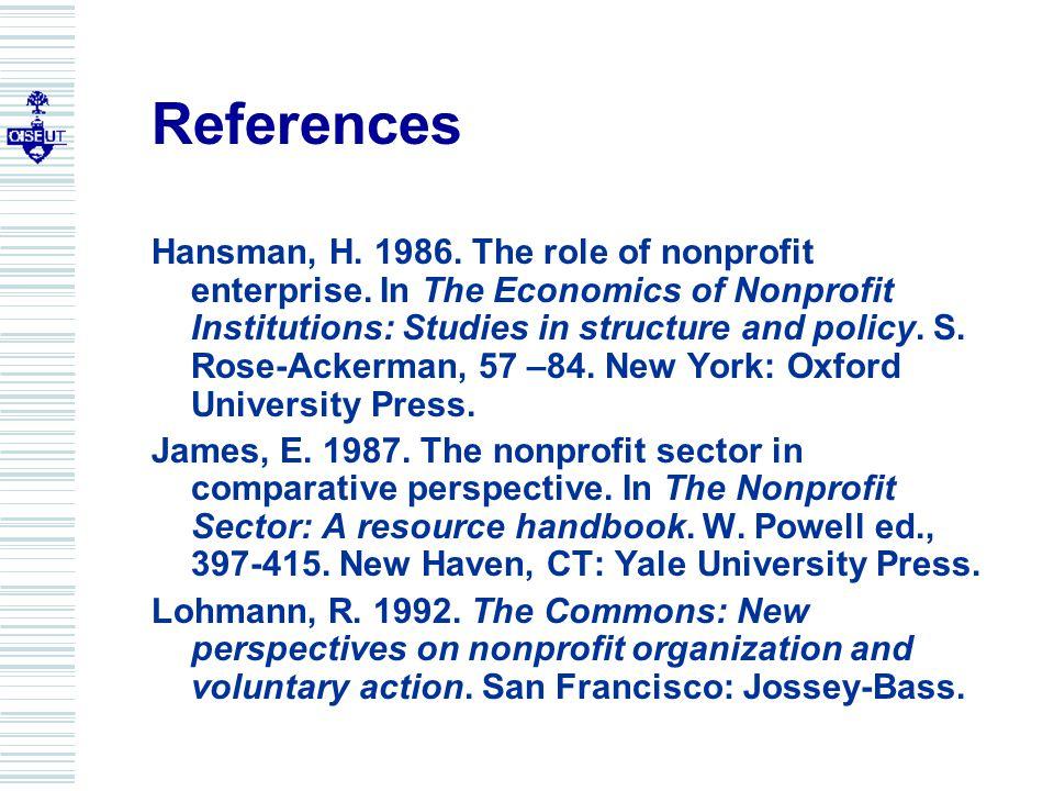 References Hansman, H. 1986. The role of nonprofit enterprise.