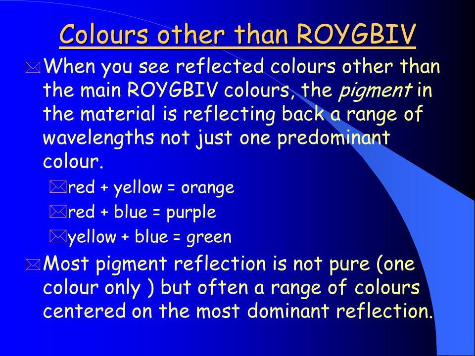 Black, white and grey objects * An object appears white if all of the colours of the spectrum are reflected in roughly equal proportions. * An object