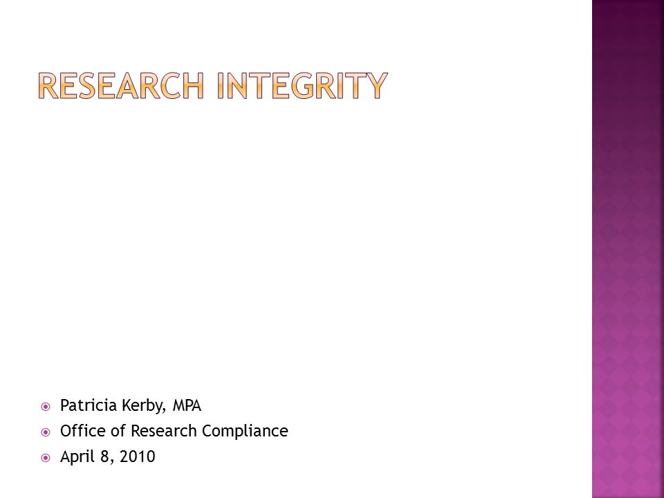  Patricia Kerby, MPA  Office of Research Compliance  April 8, 2010