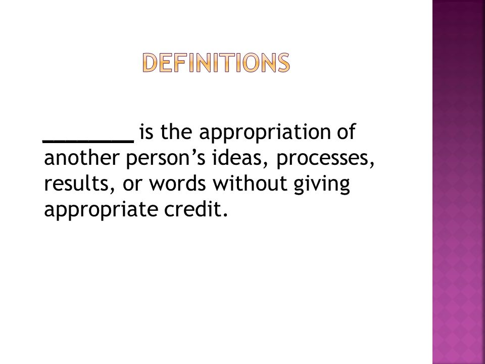 ________ is the appropriation of another person's ideas, processes, results, or words without giving appropriate credit.