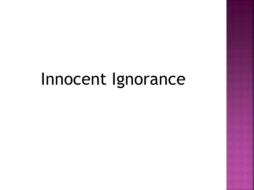 Innocent Ignorance