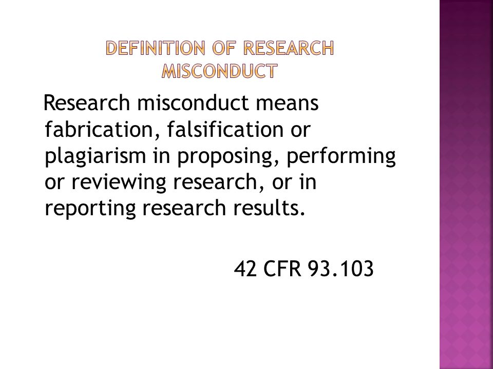 Research misconduct means fabrication, falsification or plagiarism in proposing, performing or reviewing research, or in reporting research results.