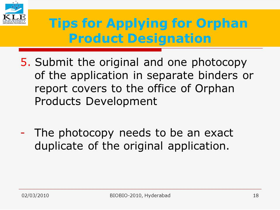 Tips for Applying for Orphan Product Designation 5.