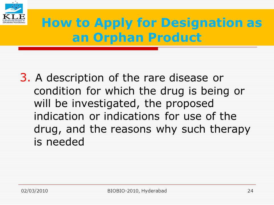 How to Apply for Designation as an Orphan Product 3.