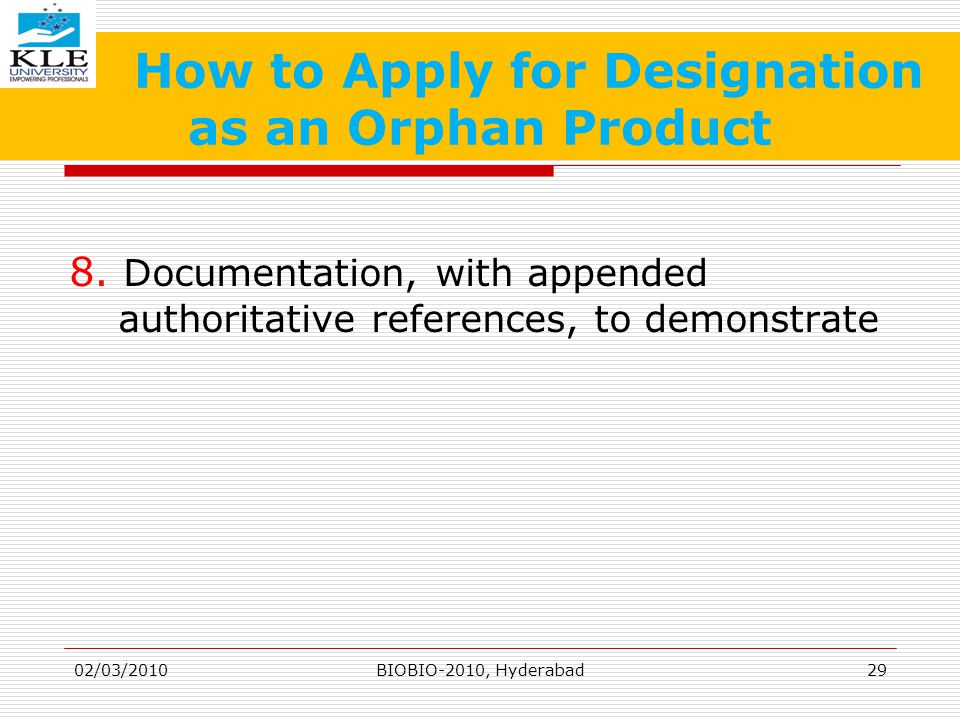 How to Apply for Designation as an Orphan Product 8.