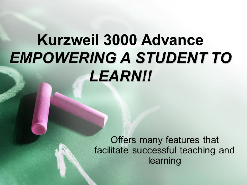 EMPOWERING A STUDENT TO LEARN!. Kurzweil 3000 Advance EMPOWERING A STUDENT TO LEARN!.