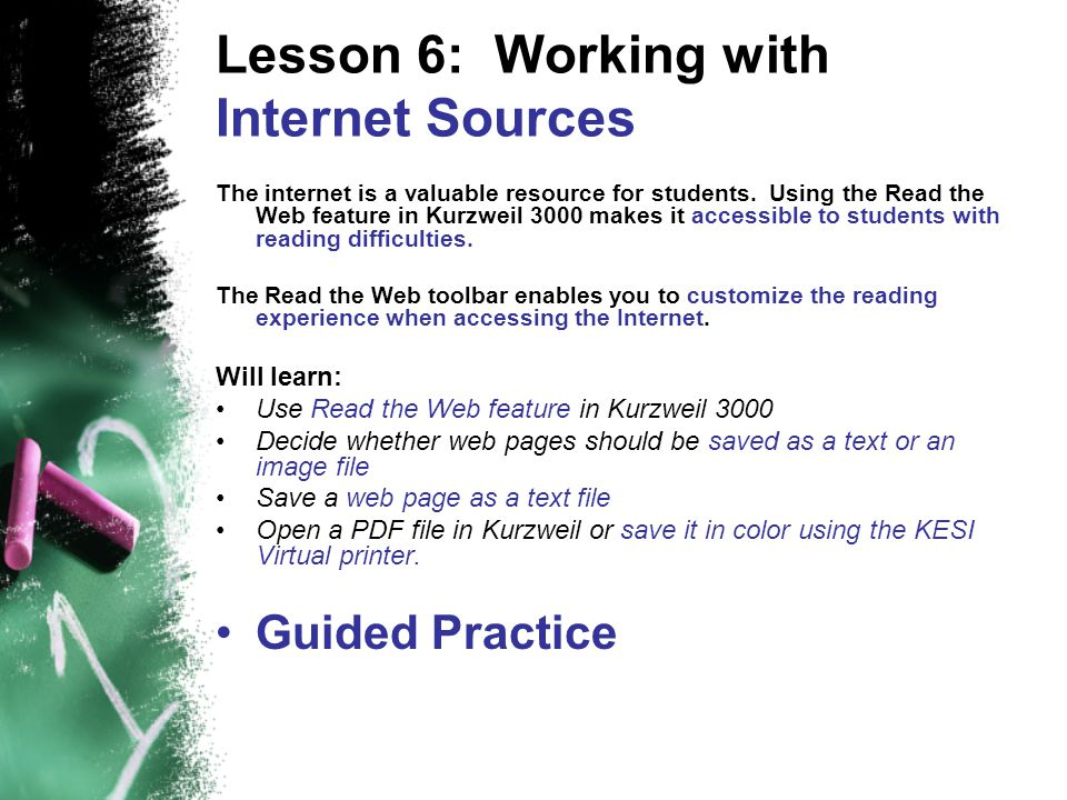 Lesson 6: Working with Internet Sources The internet is a valuable resource for students.