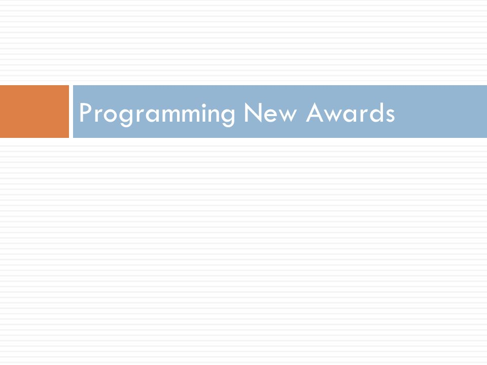 Programming New Awards