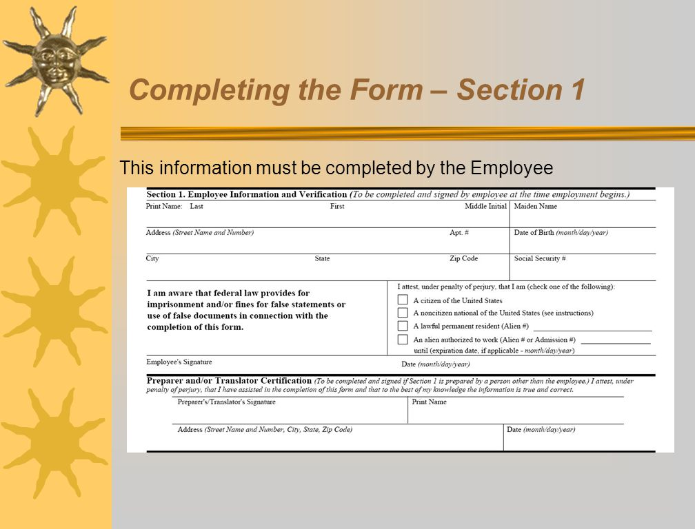 Completing the Form – Section 1 This information must be completed by the Employee