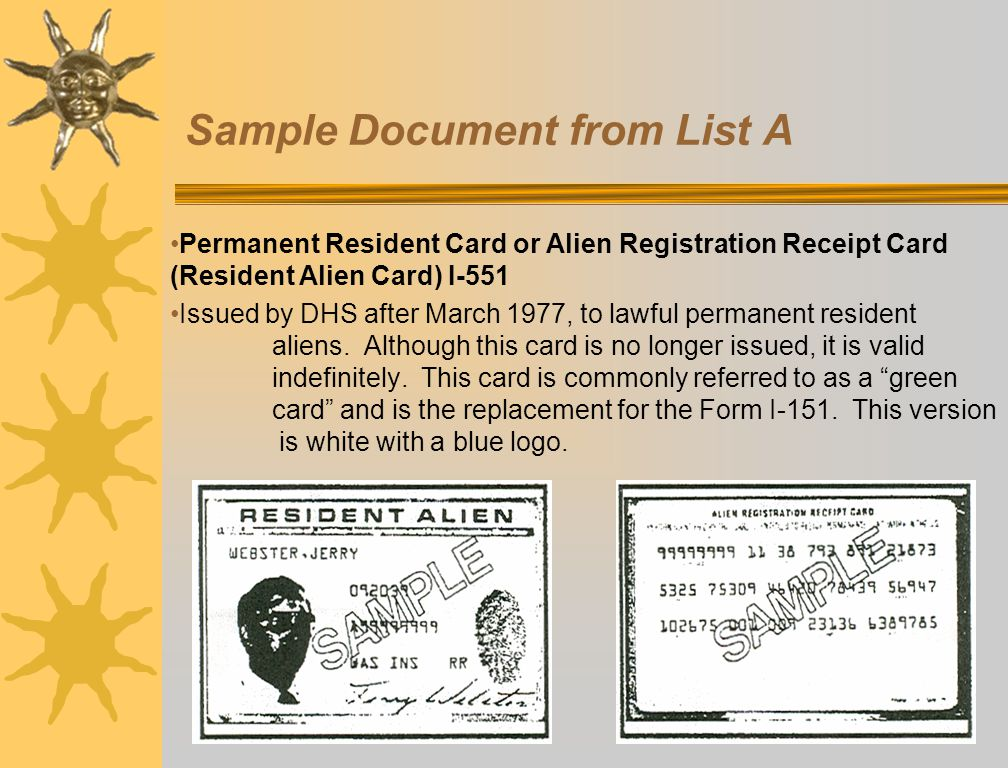 Sample Document from List A Permanent Resident Card or Alien Registration Receipt Card (Resident Alien Card) I-551 Issued by DHS after March 1977, to