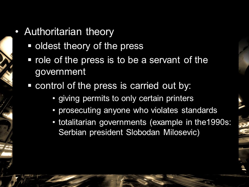 Communist Theory  press is run by the government to serve the government's own needs  only one valid political and social philosophy  proposes the following principles: The media are an instrument of the government and the Communist Party.