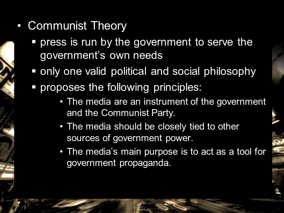 Libertarian Theory  Press belongs to the people and serves as an independent observer of the government.