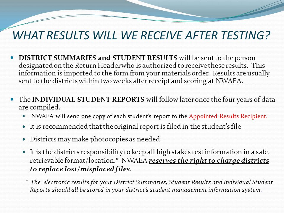 WHAT RESULTS WILL WE RECEIVE AFTER TESTING.