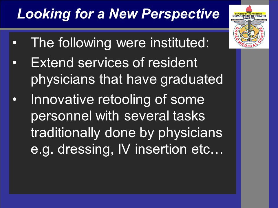 The following were instituted: Extend services of resident physicians that have graduated Innovative retooling of some personnel with several tasks tr