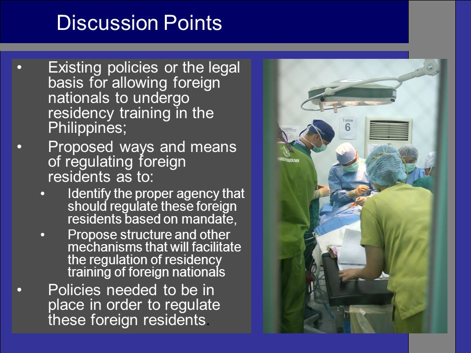 Existing policies or the legal basis for allowing foreign nationals to undergo residency training in the Philippines; Proposed ways and means of regul