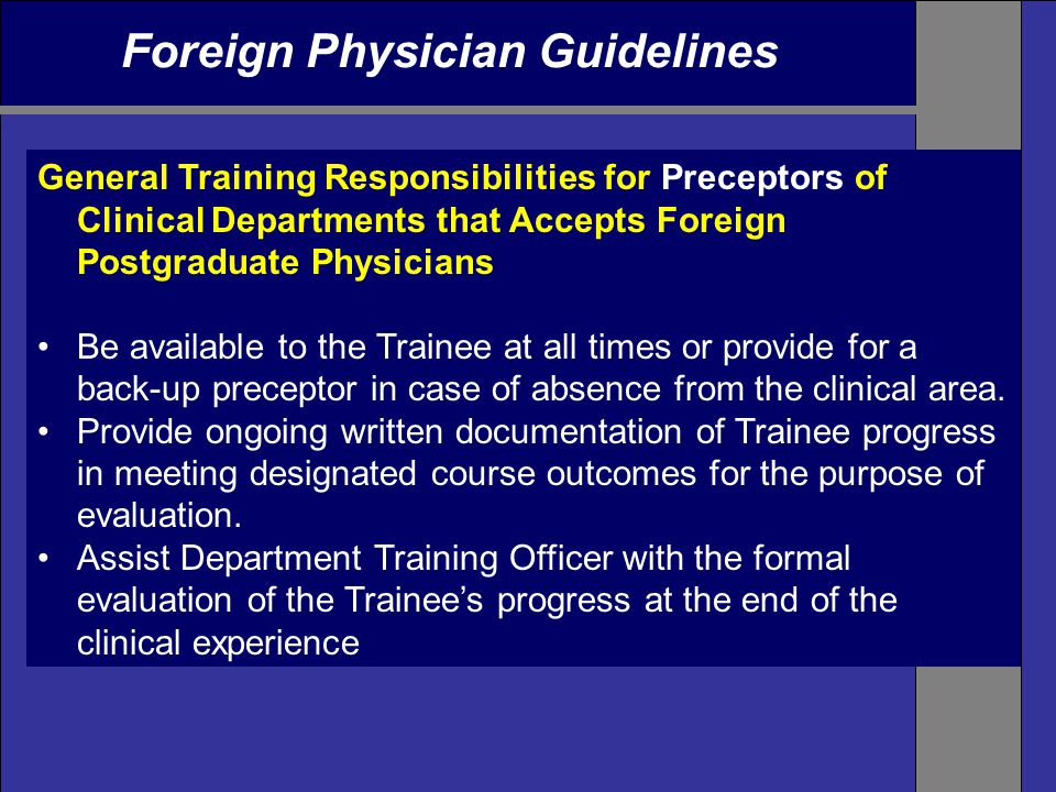 Foreign Physician Guidelines General Training Responsibilities for Preceptors of Clinical Departments that Accepts Foreign Postgraduate Physicians Be