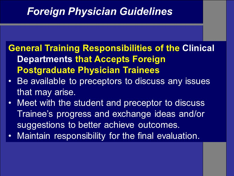 Foreign Physician Guidelines General Training Responsibilities of the Clinical Departments that Accepts Foreign Postgraduate Physician Trainees Be ava
