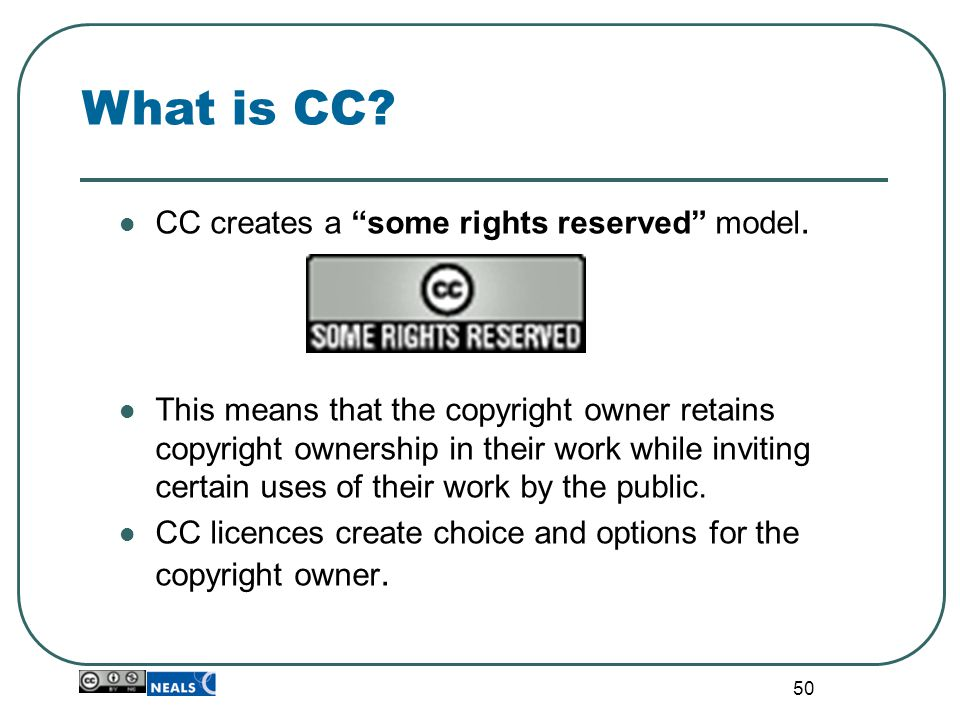 50 CC creates a some rights reserved model.
