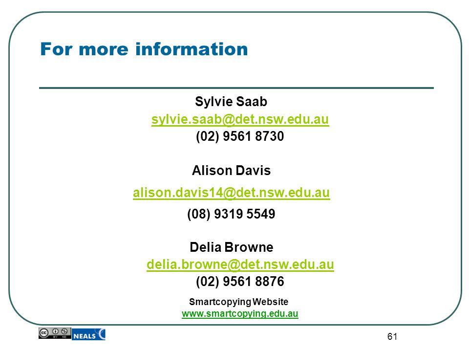 61 For more information Sylvie Saab sylvie.saab@det.nsw.edu.au (02) 9561 8730 sylvie.saab@det.nsw.edu.au Alison Davis alison.davis14@det.nsw.edu.au (0