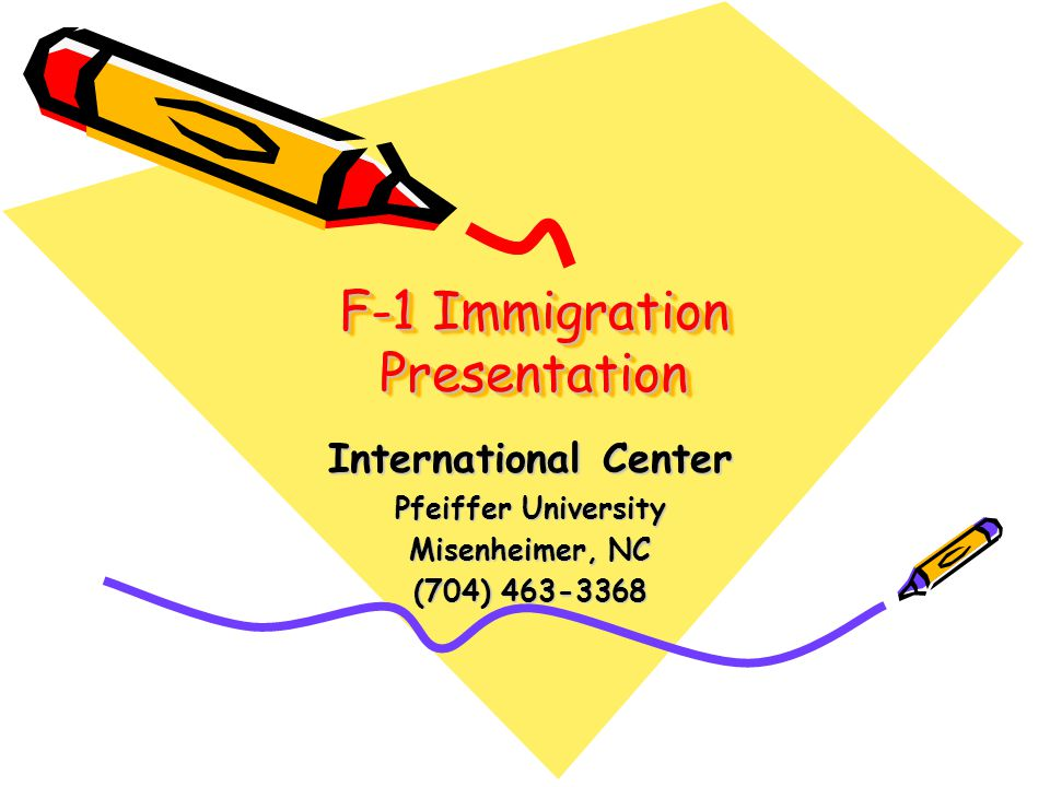 F-1 Immigration Presentation International Center Pfeiffer University Misenheimer, NC (704) 463-3368