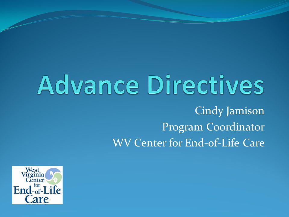 Cindy Jamison Program Coordinator WV Center for End-of-Life Care