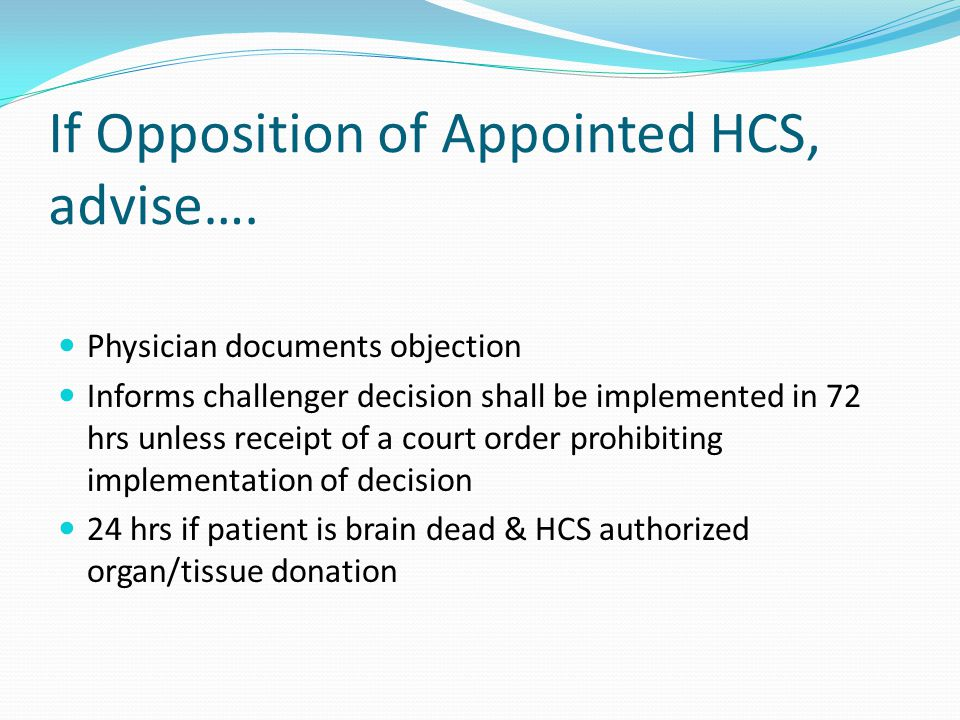 If Opposition of Appointed HCS, advise….
