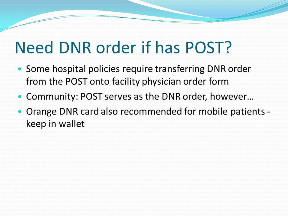 Need DNR order if has POST.