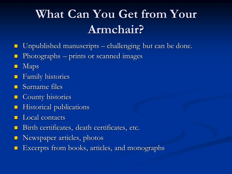 What Can You Get from Your Armchair. Unpublished manuscripts – challenging but can be done.