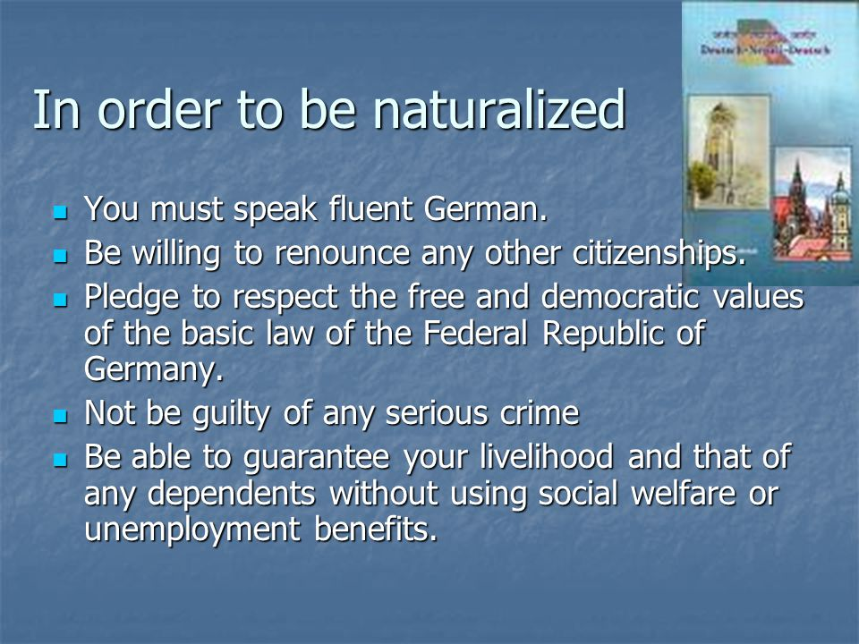 Ways to Lose German Citizenship By serving in the military of another country.