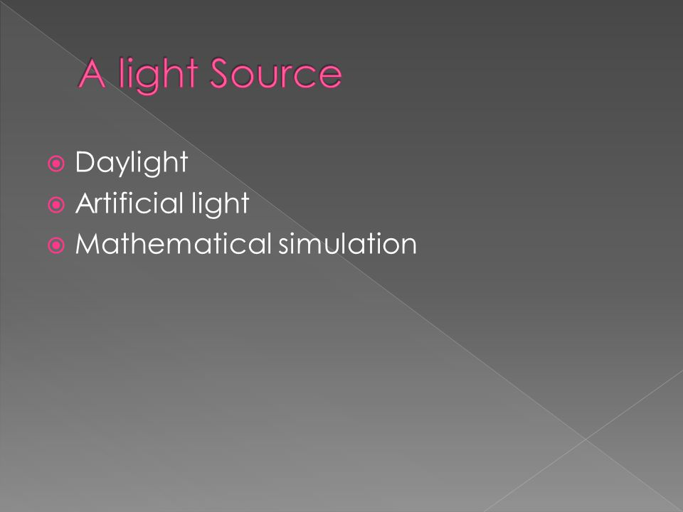  Daylight  Artificial light  Mathematical simulation