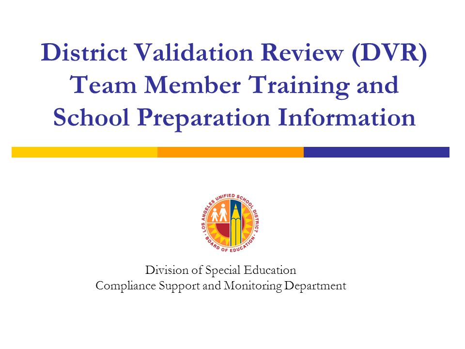 What is the District Validation Review.