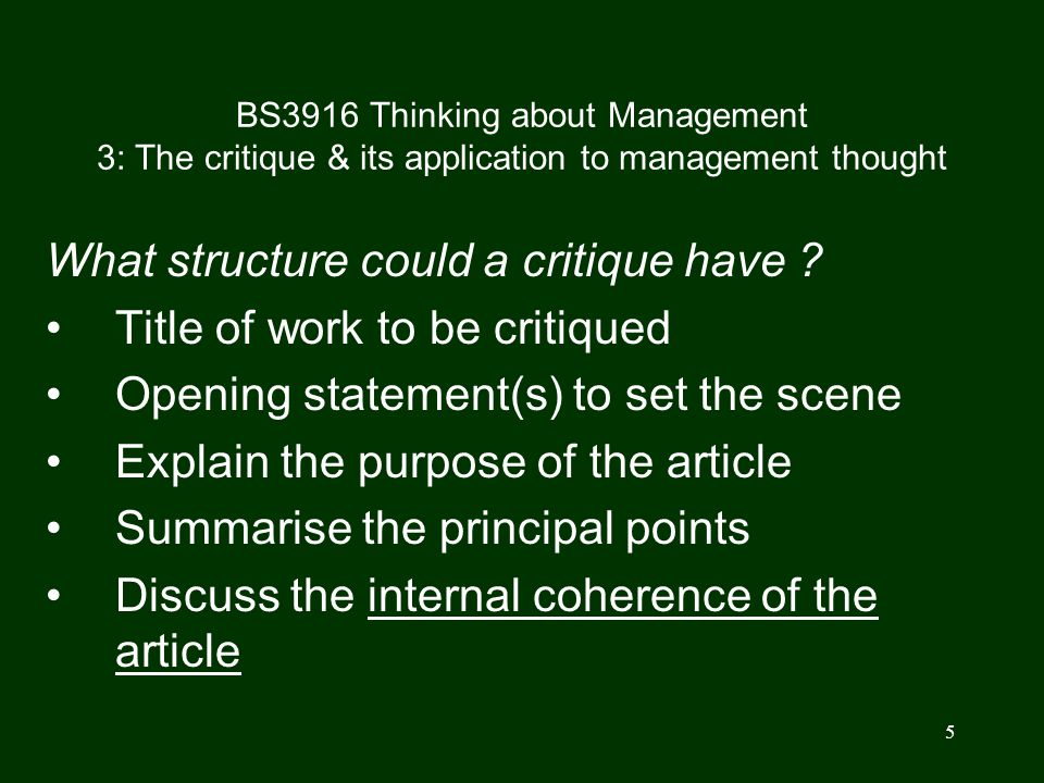 6 BS3916 Thinking about Management 3: The critique & its application to management thought Internal coherence If the article is conceptual, is the underlying theory spelled out .