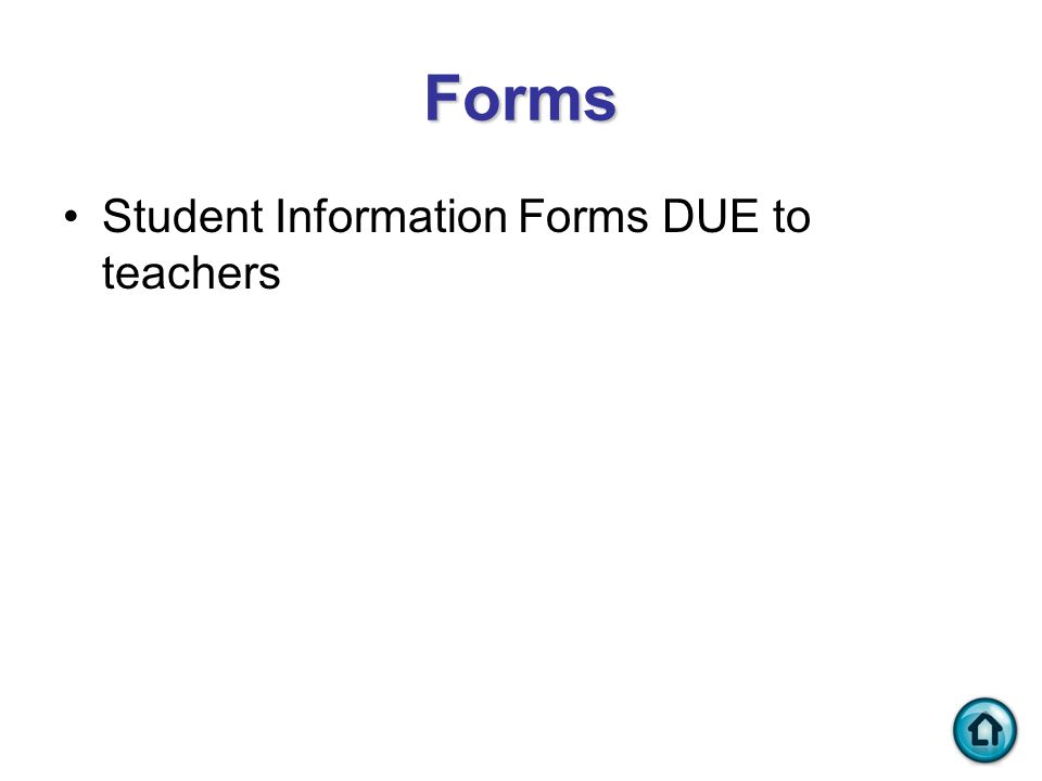 Forms Student Information Forms DUE to teachers